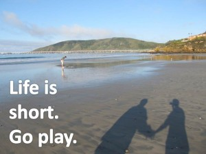 Life is short.  Go play beach.