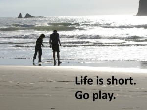 Life is short.  Go play boys on beach in WA