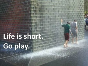 Life is short.  Go play chgo water